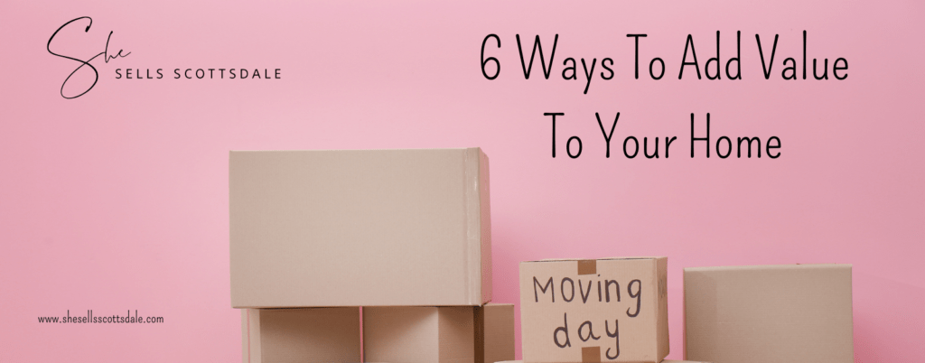 Pink background with moving boxes showing 6 ways to add value to your home in Scottsdale blog post cover